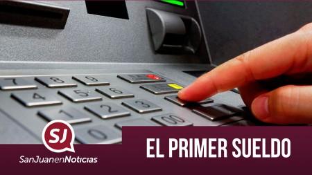 El primer sueldo | #SanJuanEnNoticias