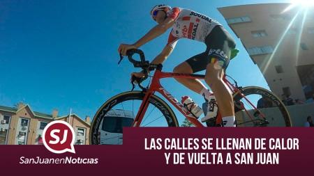 Las calles se llenan de calor y de Vuelta a San Juan | #SanJuanEnNoticias
