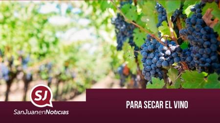 Para secar el vino   #SanJuanEnNoticias