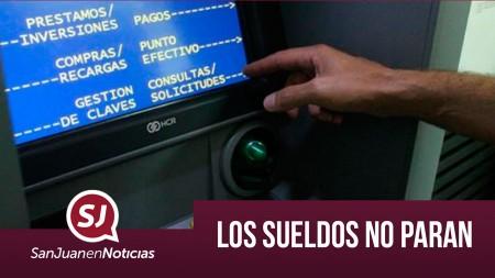 Los sueldos no paran | #SanJuanEnNoticias