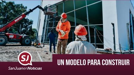 Un modelo para construir | #SanJuanEnNoticias