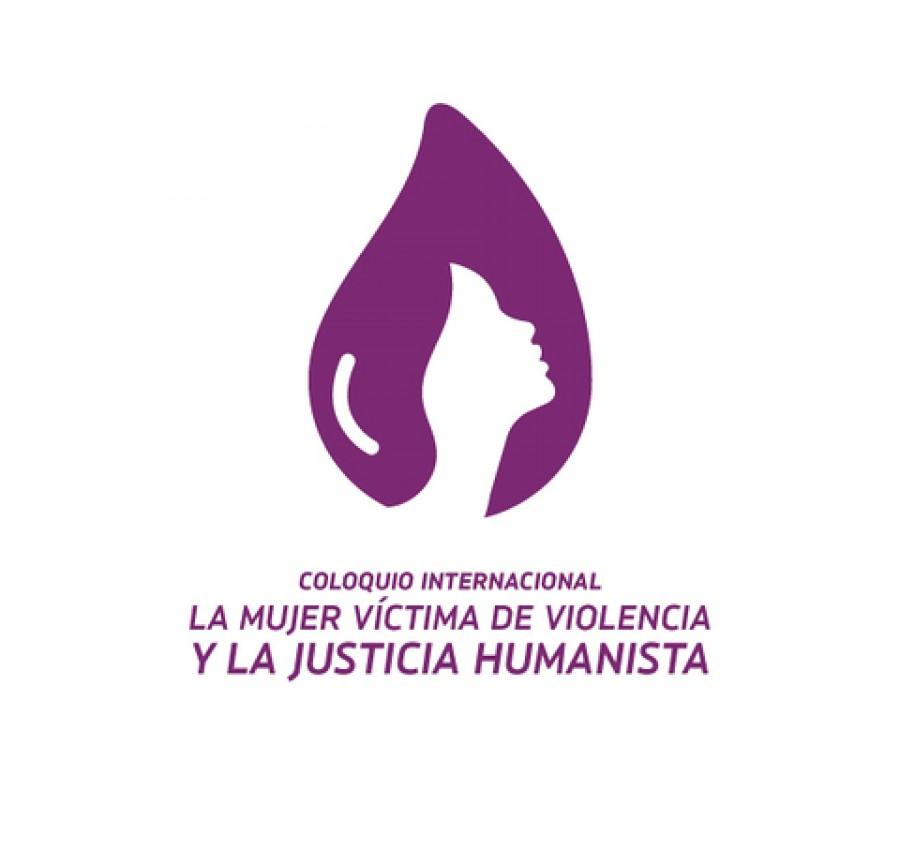 Coloquio internacional la mujer víctima de violencia y la justicia humanista