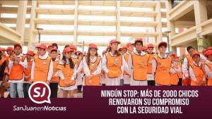 Ningún stop: más de 2000 chicos renovaron su compromiso con la seguridad vial | #SanJuanEnNoticias